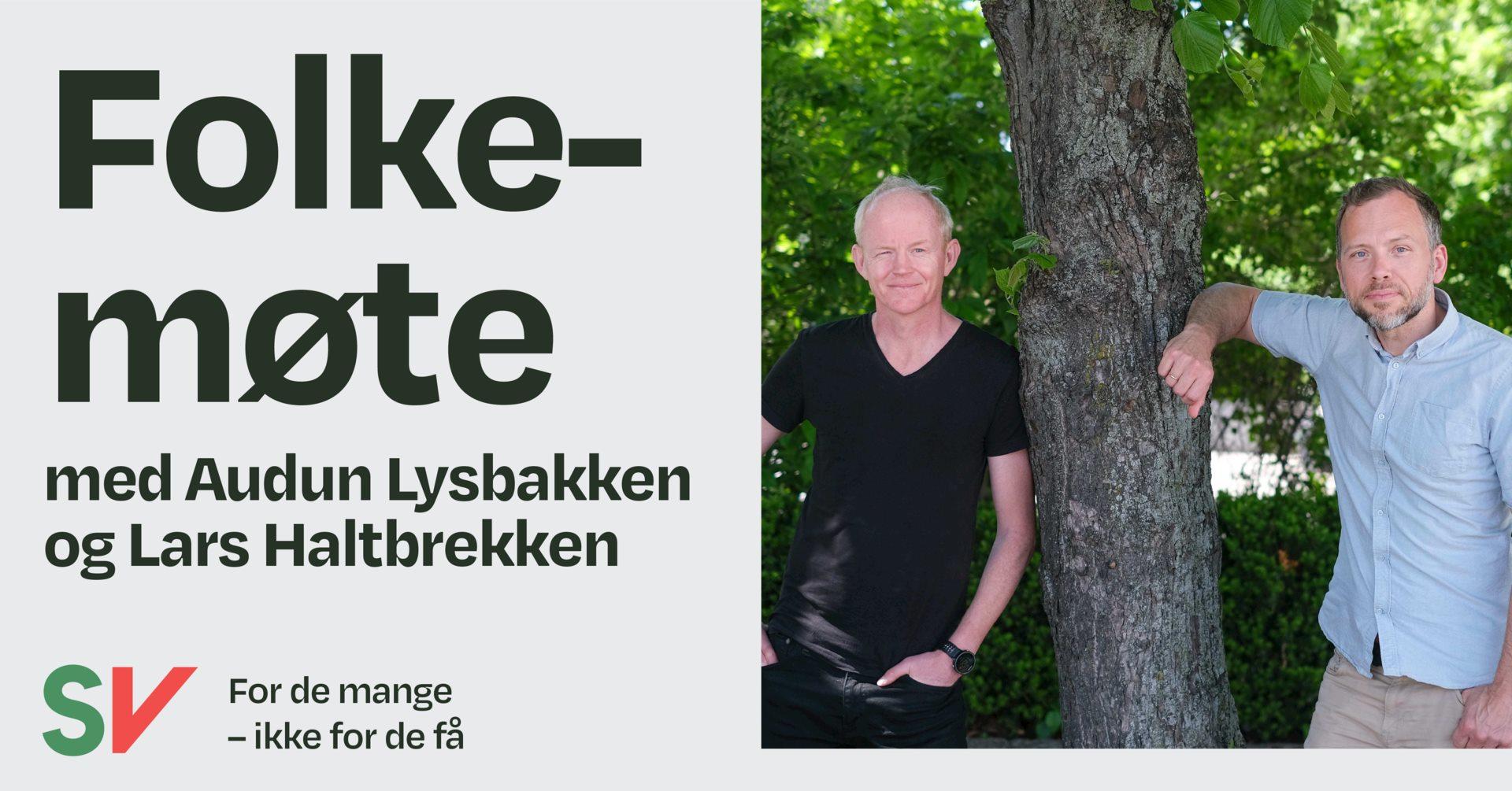 Folkemøte med Audun Lysbakken og Lars Haltbrekken 20. august
